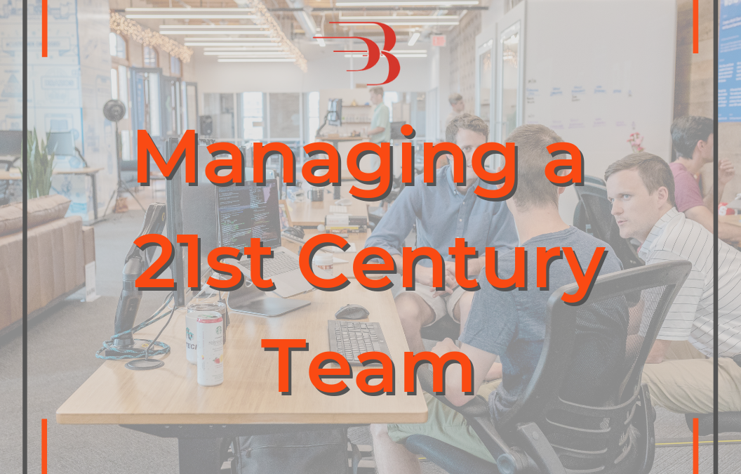 Managing a 21st Century Team
