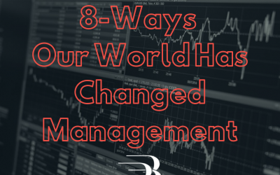 8 Ways Our World Has Changed Management